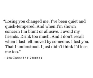 quotes, changed, and losing you image