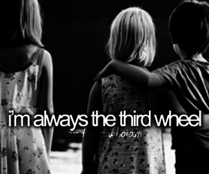 quote, third wheel, and alone image