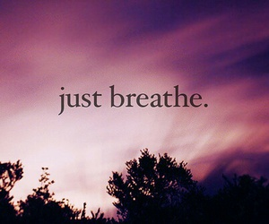breathe, quote, and just image