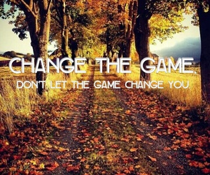 change, game, and quote image