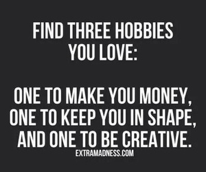 hobby, quotes, and money image