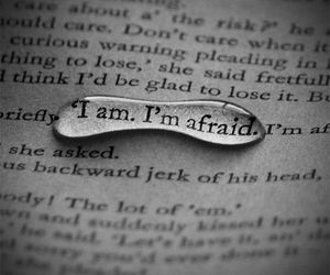 afraid, text, and black and white image