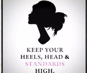 heels, standards, and keep your head high image