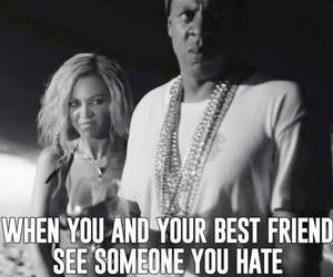 beyoncé, funny, and hate image