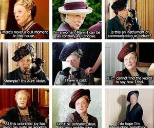 maggie smith, quotes, and downton abbey image