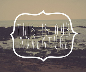 adventure, quote, and hipster image