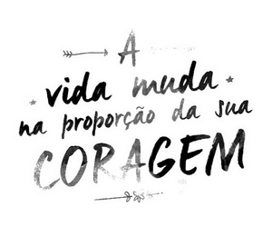 coragem and frases image