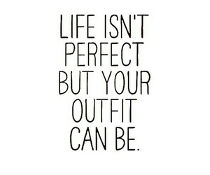 quote, life, and outfit image