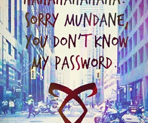 mundane, password, and cazadores de sombras image