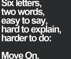 quotes, move on, and words image