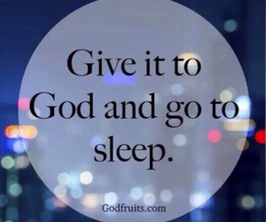 god, quote, and sleep image