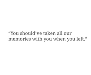 quote, memories, and left image