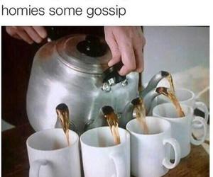 funny, gossip, and tea image