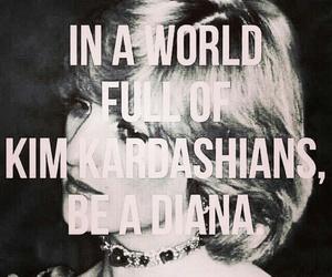 kim kardashian, quote, and diana image