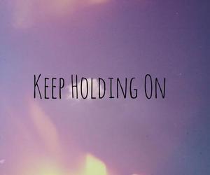 keep holding on image