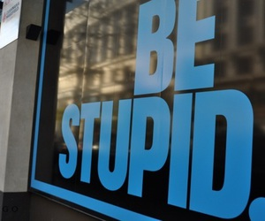 stupid, be stupid, and text image
