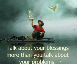 blessing, problems, and quote image
