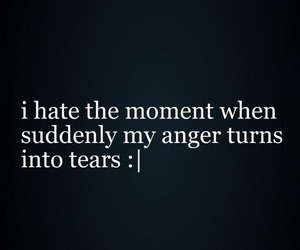 tears, anger, and quotes image