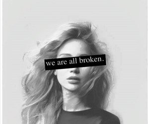 broken, quote, and sad image