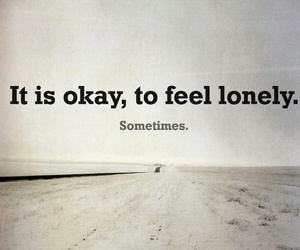 lonely, quote, and sometimes image