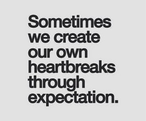 quotes, heartbreak, and expectations image