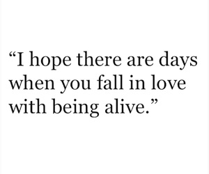 alive, fall in love, and life image