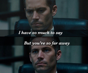 miss you, paul walker, and so far away image