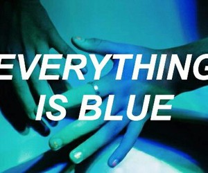 blue, everything, and is image