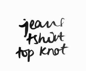 jeans, quote, and tshirt image