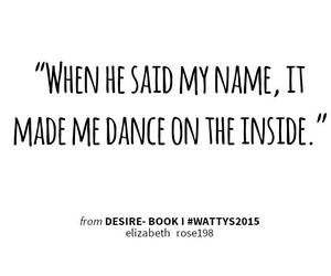 dance, my name, and desire-quotes image