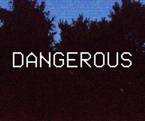 dangerous and grunge image