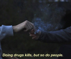 drugs, grunge, and quote image