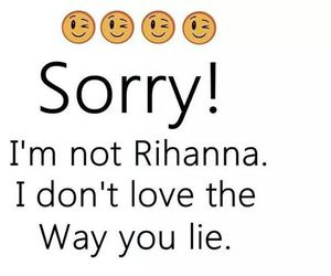 quote, lies, and rihanna image