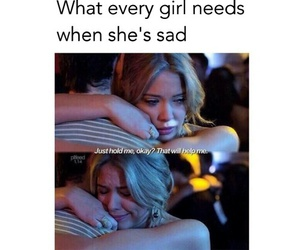 hug, sad, and pll image