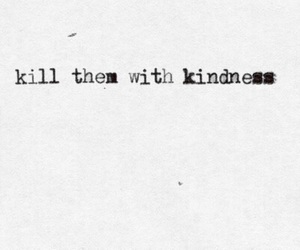 quotes, kindness, and text image