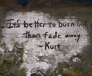 fade away, suicide note, and kurt cobain image