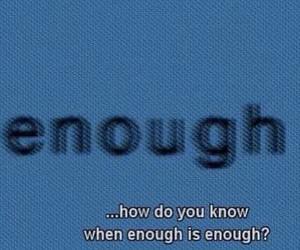 quotes, enough, and sad image