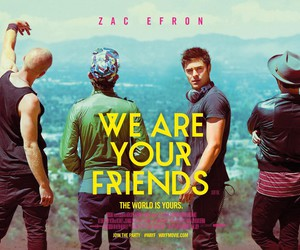 zac efron, movie, and we are your friends image