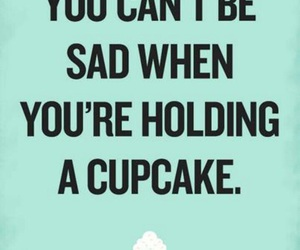 cupcake, sad, and quotes image