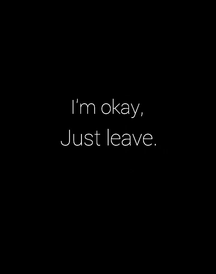 Im okay, just leave. shared by HinatA™ on We Heart It