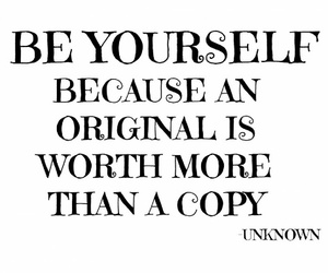be yourself, copy, and original image
