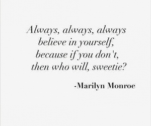 Marilyn Monroe, quotes, and believe in yourself image