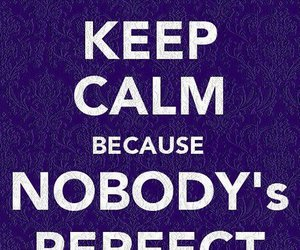 keep calm, perfect, and calm image