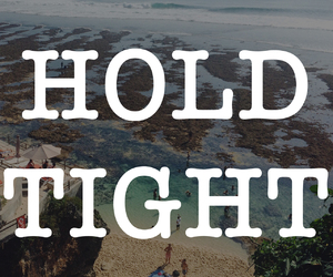 quote, hold, and tight image