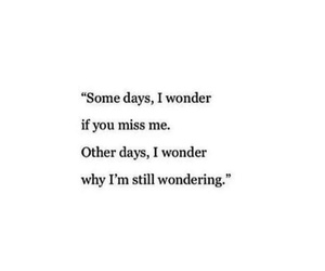 heartbroken, miss you, and quotes image