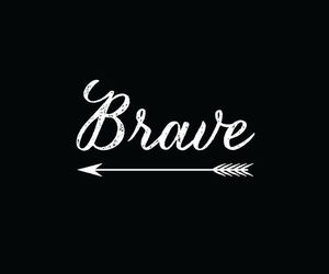 brave, arrow, and quotes image