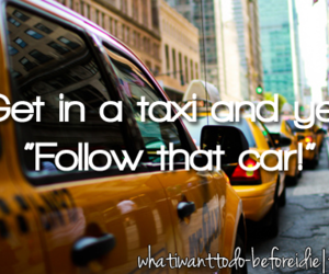 before i die, car, and taxi image