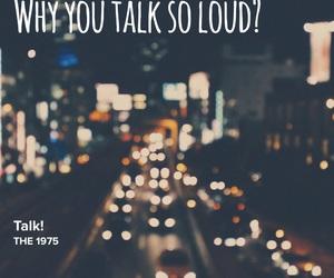 Lyrics, talk, and the 1975 image