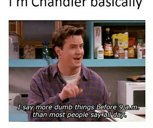 chandler bing, dumb, and funny image