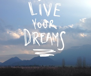 dreams, live, and vive image